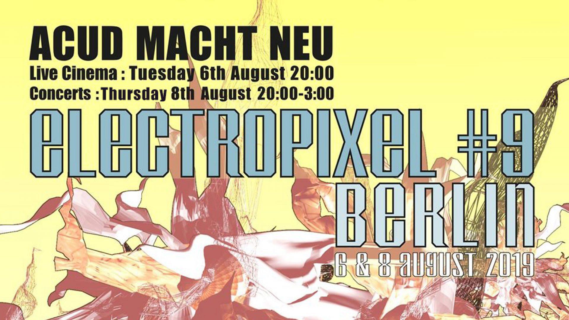 Electropixel-Berlin – Transformation of Cinema | ACUD MACHT NEU
